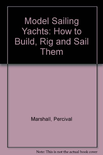 9781873148204: Model Sailing Yachts: How to Build, Rig and Sail Them