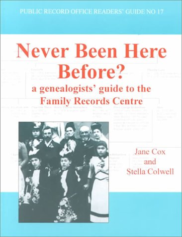 9781873162415: Never Been Here Before?: A Genealogist's Guide to the Family Records Centre (Public Record Office Readers Guide)