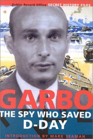 Garbo: The Spy Who Saved D-Day: Seaman, Mark; Tomas Harris