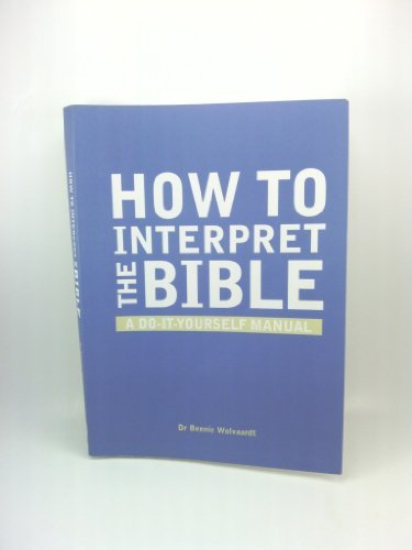 How to Interpret the Bible: A Do-it-yourself