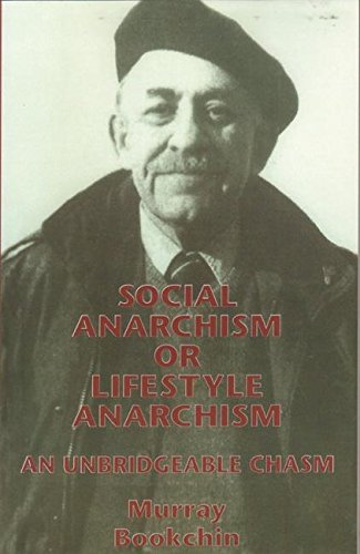 SOCIAL ANARCHISM OR LIFESTYLE ANARCHISM an Unbridgeable Chasm