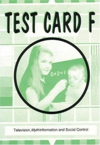 Test Card F : Television, Mythinformation and: Anonymous