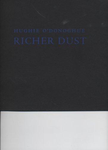HUGHIE O'DONOGHUE - RICHER DUST: CARBORUNDUM PRINTS: No author.