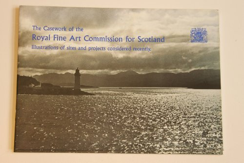 9781873190234: The Casework of the Royal Fine Art Commission for Scotland: Illustrations of Sites and Projects Considered Recently