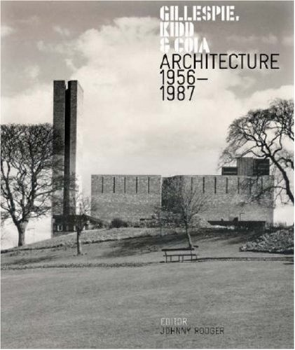 9781873190586: Gillespie Kidd and Coia: Architecture 1956-1987