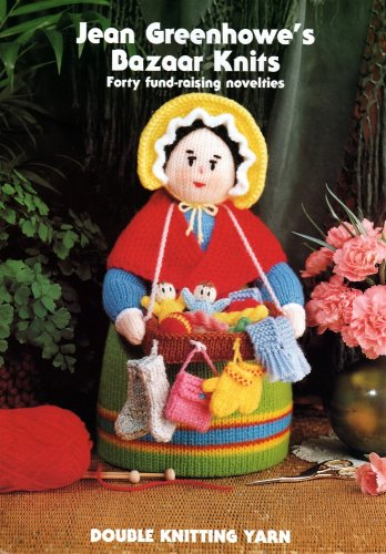Jean Greenhowe's bazaar knits: Forty fund-raising novelties: Jean Greenhowe