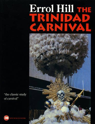 Trinidad Carnival : Mandate for a National Theatre: Hill, Errol