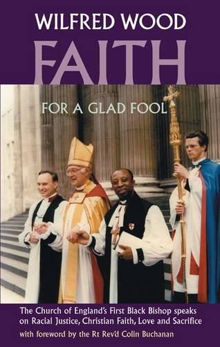 Faith for a Glad Fool: The Church: Wood, Wilfred