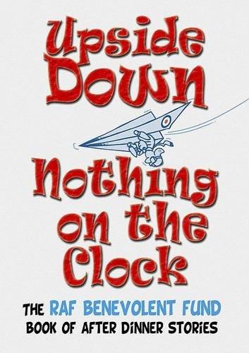 Upside Down.Nothing on the Clock: Royal Air: J.K. Walters,etc.
