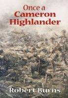 9781873203835: Once a Cameron Highlander: Recollections of a First World War Veteran and Centenarian