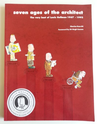 Seven Ages of the Architect: The Very Best of Louis Hellman 1967-1992: Charles Knevitt