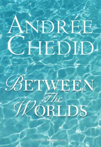 Between the Worlds (Modern Classics): Chedid, Andree