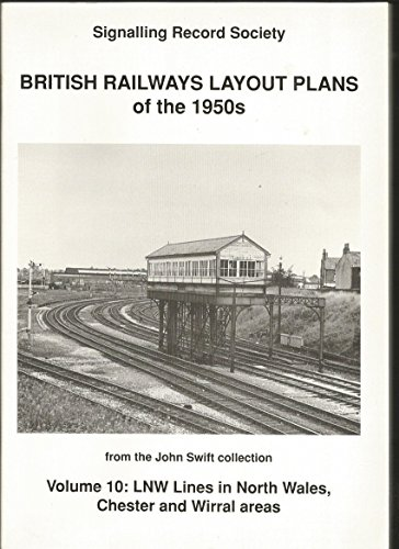 9781873228128: British Railways Layout Plans of the 1950's: L and NW Lines in the North Wales, Chester and Wirral Areas Volume 10 (Vol 10)