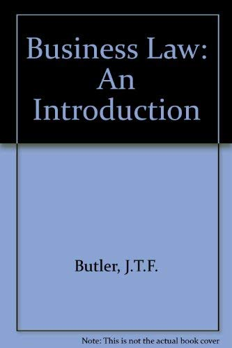 Business Law. An Introduction: Butler, J.T.F
