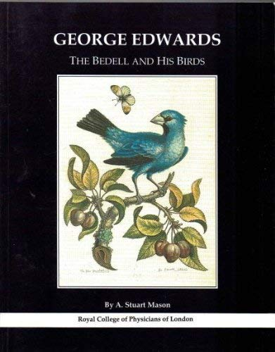 George Edwards: The Bedell and his Birds: Stuart Mason, A.