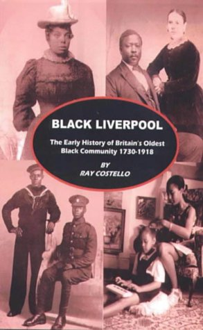9781873245071: Black Liverpool: The Early History of Britain's Oldest Black Community 1730-1918