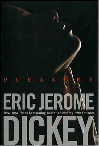 Pleasure: Dickey, Eric Jerome