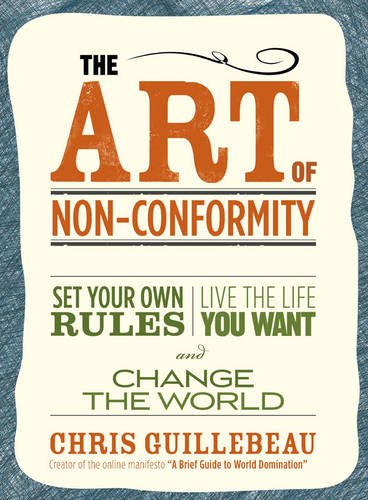 9781873262764: The Art of Non-Conformity: Set Your Own Rules, Live the Life You Want and Change the World