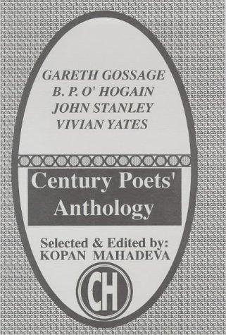 CENTURY POETS' ANTHOLOGY. POEMS BY: GARETH GOSSAGE,: MAHADEVA, Kopan (Editor).