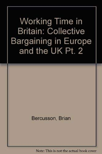 9781873271308: Working Time in Britain: Collective Bargaining in Europe and the UK Pt. 2