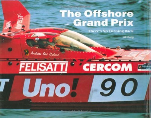 9781873295458: The Offshore Grand Prix: There's No Turning Back
