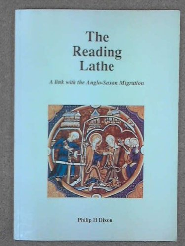 The Reading Lathe: A Link with the Anglo-Saxon Migration: Dixon, Philip H.