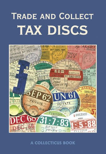 Trade and Collect Tax Discs (1873313101) by Tony Hill