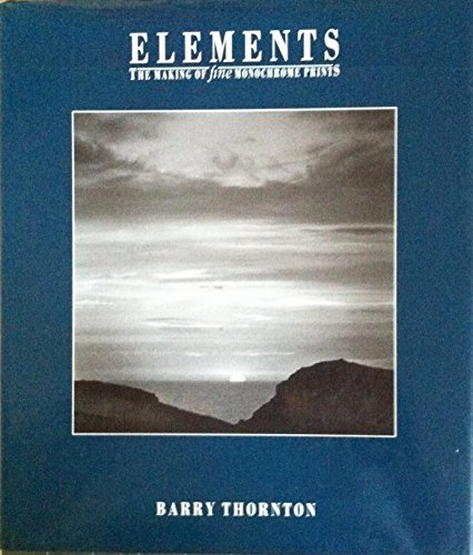 9781873319079: Elements: The Making of Fine Monochrome Prints