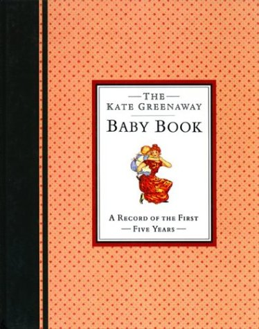The Kate Greenaway Baby Book: A Record of the First Five Years (The Kate Greenaway Collection) (1873329083) by Kate Greenaway