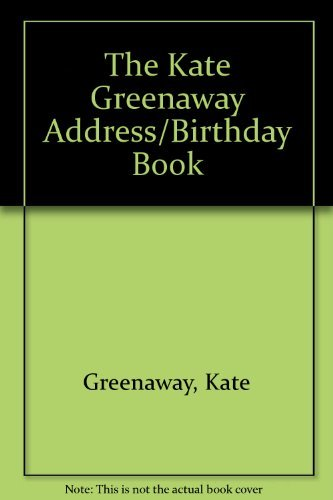 The Kate Greenaway Address/Birthday Book