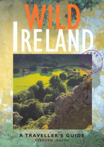 Wild Ireland: A Traveller's Guide (Wild Guides) (1873329342) by Brendan Lehane