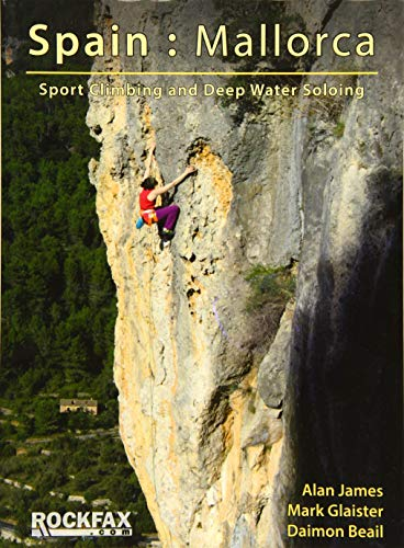 Spain: Mallorca (Rockfax Climbing Guides): Alan James; Mark Glaister; Daimon Beail