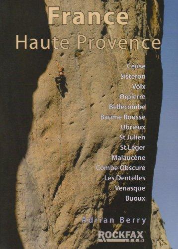 9781873341278: France: Haute Provence: Rock Climbing Guide (Rockfax Climbing Guide Series)