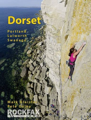 Dorset 2012: Portland Lulworth Swanage (Rockfax Climbing Guide): Glaister, Mark