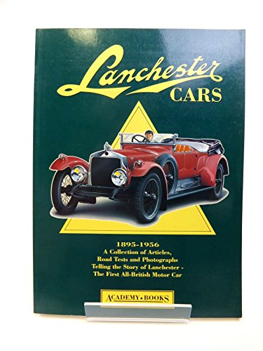 Lanchester Cars, 1895-1956: A Collection of Articles,: Hood, Long, etc.,