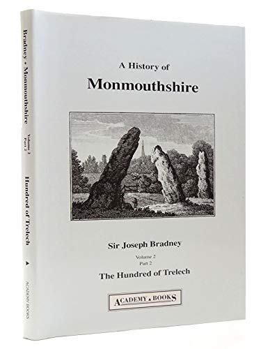 The History of Monmouthshire from the Coming: Joseph Alfred Bradney