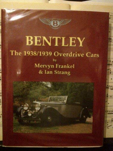 9781873361184: Bentley: The 1938-1939 Overdrive Cars