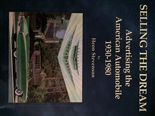 9781873361221: Selling the dream: Advertising the American automobile 1930-1980