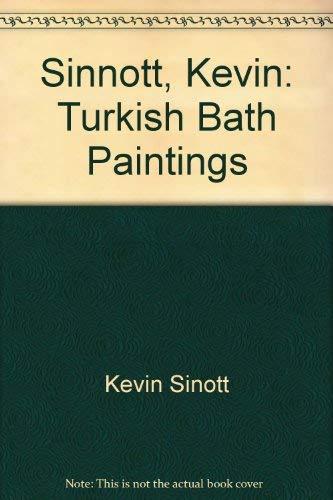 Kevin Sinnott: Turkish Bath Paintings