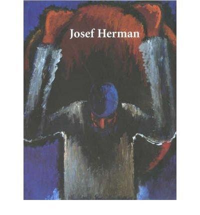Josef Herman: The Work Is the Life: Heller, Robert