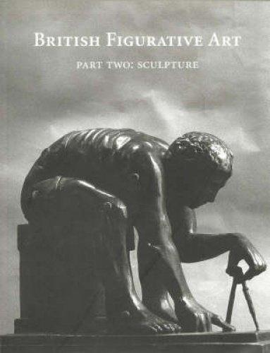 British Figurative Art: Sculpture Pt. 2 (Hardback): Norbert Lynton, Adrian Flowers
