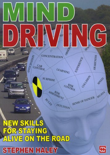 Mind Driving: New Skills for Staying Alive: Haley, Stephen
