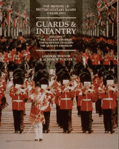 9781873376089: The History of British Military Bands: Guards and Infantry v. 2