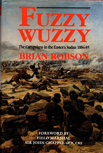 9781873376157: Fuzzy Wuzzy the Campaigns in Eastern Sudan 1884-85