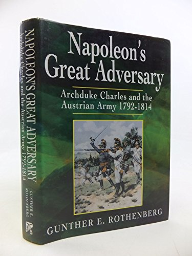 9781873376409: Napoleon's Great Adversary: Archduke Charles and the Austrian Army, 1792-1814