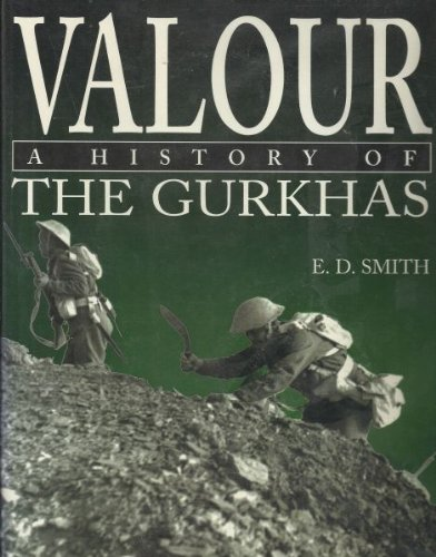 VALOUR: HISTORY OF THE GURKHAS (1873376588) by E.D. SMITH