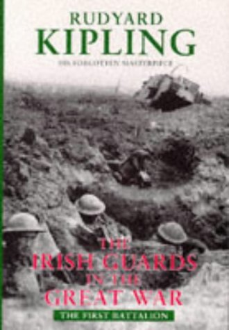 The Irish Guards in the Great War: The First Battalion & The Second Battalion, Two (2) Volume ...
