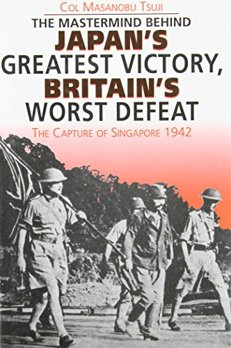 9781873376751: Japan's Greatest Victory, Britain's Worst Defeat: Capture and Fall of Singapore, 1942