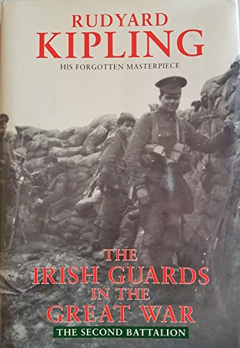 The Irish Guards in the Great War - The Second Battalion - Edited and Compiled from their Diaries...