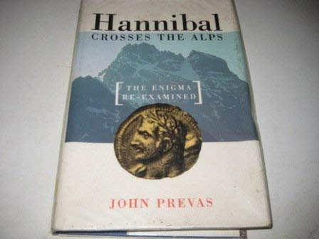 9781873376935: Hannibal Crosses the Alps : the Enigma Re - Examined